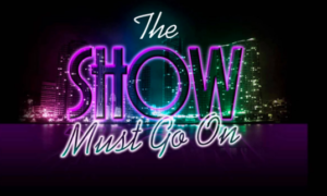 The show must go on neon logo